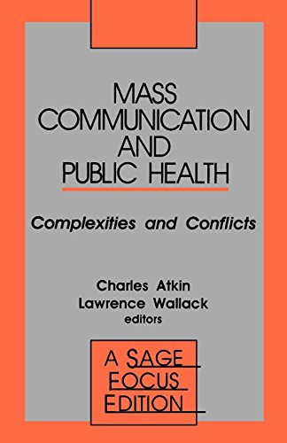 Mass Communication and Public Health: Complexities and Conflicts (SAGE Focus Editions)