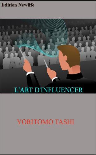 Couverture du livre L'ART D'INFLUENCER