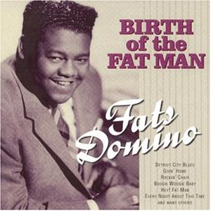 Fats Domino - Birth Of The Fat Man - Zortam Music