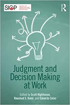 Judgment And Decision Making At Work (SIOP Organizational Frontiers Series)