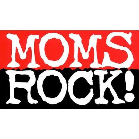 Moms Rock!