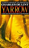 Yarrow - A New Tale of Enchantment And Wonder (0330311123) by Charles De Lint