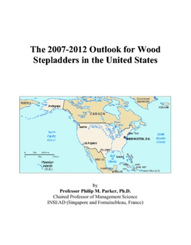 The 2007-2012 Outlook for Wood Stepladders in the United States