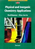 Physical and Inorganic Chemistry: Applications (Nelson Advanced Modular Science: Chemistry) (0174482582) by Beavon, Rod