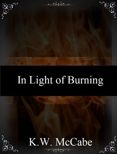 In Light of Burning