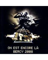 On est encore la, Bercy 2008