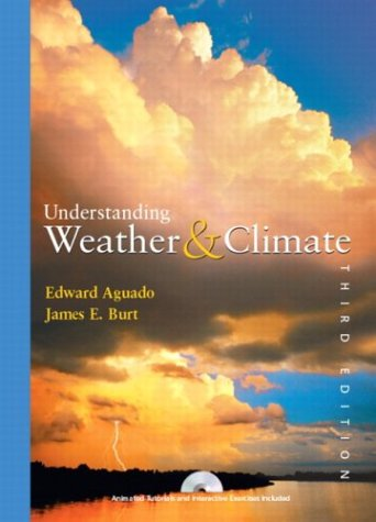 Understanding Weather and Climate, Third Edition