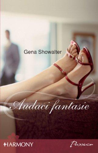 Gena Showalter - Audaci fantasie