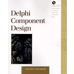 Delphi Component Design: Extending Delphi's 32-bit Component Architecture and Development Environment