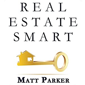 Real Estate Smart: The New Home Buying Guide Audiobook