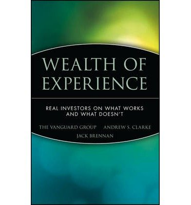 wealth-of-experience-real-investors-on-what-works-and-what-doesnt-author-the-vanguard-group-jul-2003
