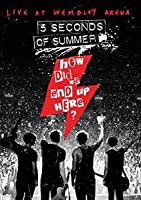 5 Seconds of Summer: How Did We End Up Here?/Live at Wembley