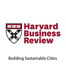Building Sustainable Cities (Harvard Business Review) (       UNABRIDGED) by John D. Macomber Narrated by Todd Mundt