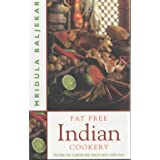 Fat Free Indian Cookery: The Revolutionary New Way to Prepare Healthy and Delicious Indian Foodby Mridula Baljekar