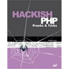 Hackish PHP Pranks & Tricks
