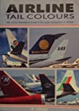 Airline Tail Colours: 485 Colour Illustrations to Aid in the Quick Recognition of Airlines
