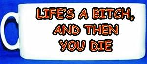 Lifes a bitch then ya die