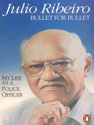 Bullet for Bullet: My Life as a Police Officer, by Julio Ribeiro
