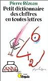 Petit dictionnaire des chiffres en toutes lettres par Rézeau