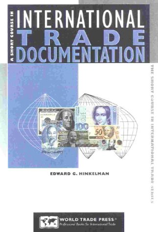A Short Course in International Trade Documentation, Hinkelman, Edward