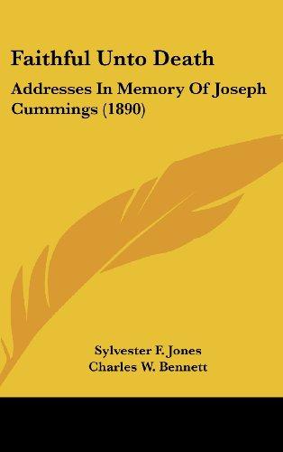 Faithful Unto Death: Addresses in Memory of Joseph Cummings (1890)