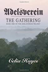 Adelsverein the Gathering - Book One of The Adelsverein Trilogy