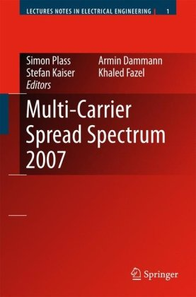 Multi-Carrier Spread Spectrum 2007: Proceedings From The 6Th International Workshop On Multi-Carrier Spread Spectrum, May 2007,Herrsching, Germany (Lecture Notes In Electrical Engineering)
