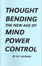 THOUGHT BENDING the new age of MIND POWER…
