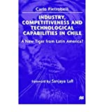img - for [(Industry, Competitiveness and Technological Capabilities in Chile: A New Tiger from Latin America )] [Author: Carlo Pietrobelli] [May-1998] book / textbook / text book