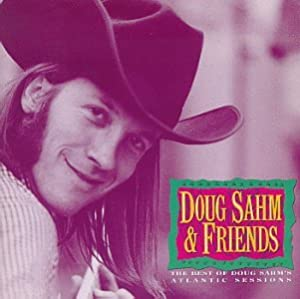 The Best of Doug Sahm &Friends
