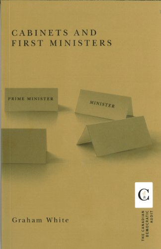 Cabinets And First Ministers (Canadian Democratic Audit Series)