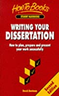 Writing Your Dissertation: The bestselling guide to planning, preparing and presenting first-class work
