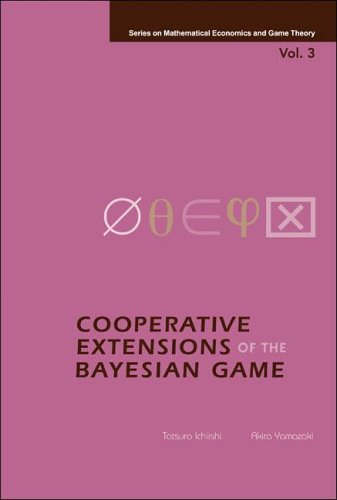 Cooperative Extensions Of The Bayesian Game (Series On Mathematical Economics And Game Theory)