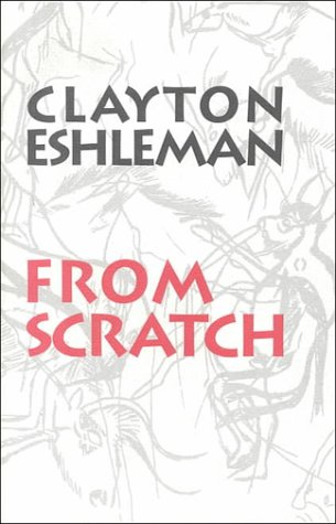 From Scratch, CLAYTON ESHLEMAN
