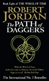 Robert Jordan The Path Of Daggers: Book 8 of the Wheel of Time: 8/12