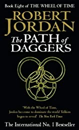 The Path Of Daggers: Book 8 of the Wheel of Time: 8/12