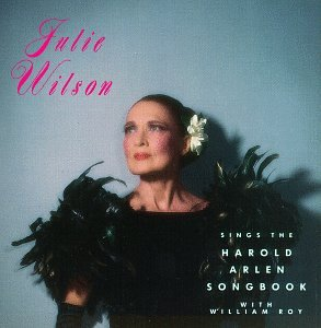 Julie Wilson Sings the Harold Arlen Songbook by Harold Arlen, Julie Wilson and William Roy