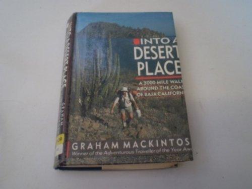 Into a Desert Place: Three Thousand Mile Walk Around the Coast of Baja, California