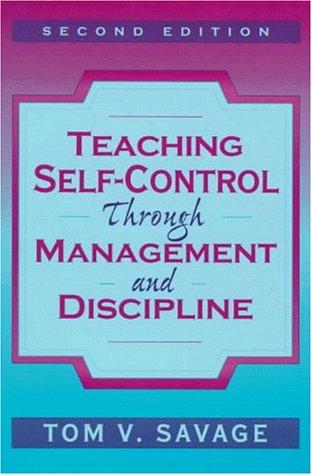 Teaching Self-Control Through Management and Discipline...