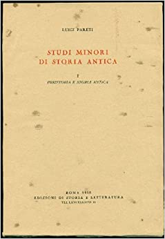 Studi minori di storia antica. I - Preistoria e storia antica: PARETI Luigi: Amazon.com: Books