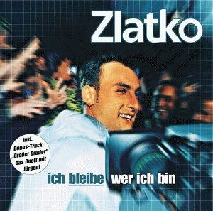 Zlatko - Ich Bleibe Wer Ich Bin - Zortam Music