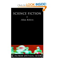 Science Fiction (The New Critical Idiom) by Adam Roberts