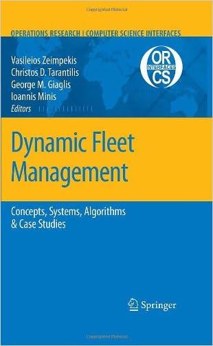 Dynamic Fleet Management: Concepts, Systems, Algorithms & Case Studies (Operations Research/Computer Science Interfaces Series) written by Vasileios S. Zeimpekis