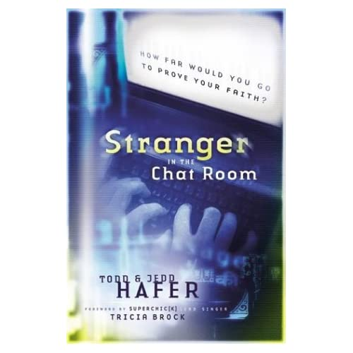 Stranger in the Chat Room Todd Hafer, Jedd Hafer and Tricia Brock