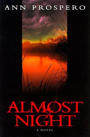 Almost Night, Ann Prospero