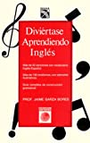 Diviertase Aprendiendo Ingles (Coleccion Universo) (Spanish Edition) (9681324978) by Bores