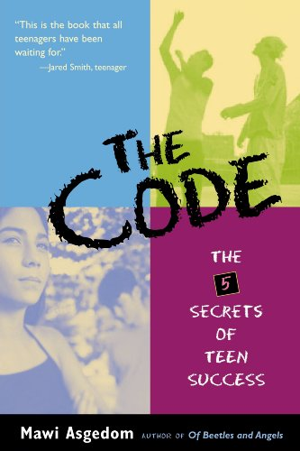 The Code: The 5 Secrets of Teen Success, by Mawi Asgedom