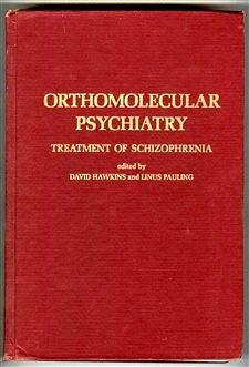 Orthomolecular Psychiatry: Treatment Of Schizophrenia