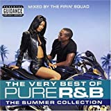 Firin' Squad The Very Best of Pure R&B: the Summer Collection/Mixed By the Firin' Squad