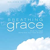 Breathing Grace: What You Need More Than Your Next Breath | [Harry Kraus]